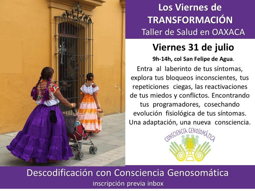 Para mis amigos de Oaxaca, taller de salud el viernes y modulo de Psicogenealogía Integrativa de viernes a domingo.